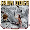 Iron Dogs - Free and Wild  DIGI CD