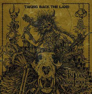 Indian Nightmare - Taking Back the Land CD