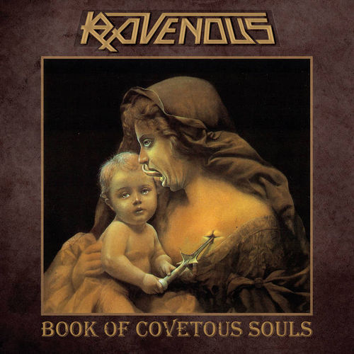 RAVENOUS - Book of Covetous Souls CD