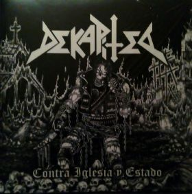 Dekapited - Contra Iglesia y Estado LP