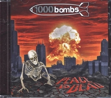 1000 Bombs - Peace is Dead CD